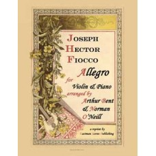 Fiocco, Joseph Hector : Allegro : [pour violon et piano], Arranged by Arthur Bent and Norman O'Neill