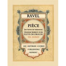 Ravel, Maurice : Piece [en forme de habanera] Transcription pour flute ou hautbois ou violon avec accompagnement de piano par Th. Doney.