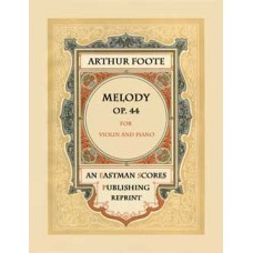 Foote, Arthur : Melody, for violin and pianoforte. Op. 44.
