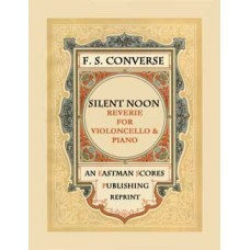 Converse, Frederick Shepherd : Silent noon. Reverie for violoncello and piano.