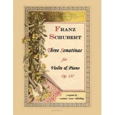 Schubert, Franz : Three sonatinas for violin and piano, op. 137