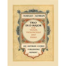 Cadman, Charles Wakefield : Trio in D major for violin, violoncello and piano