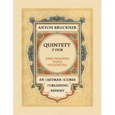 Bruckner, Anton : Quintet F Major, 2 Violins, 2 Violas and cello