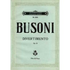 Busoni, Ferruccio : Divertimento, B minor, for Flute and Chamber Orchestra, op. 52