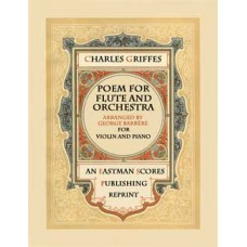 Griffes, Charles Tomlinson : Poem for Flute and Orchestra Arranged for Violin and Piano