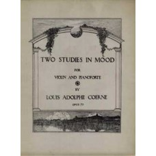 Coerne, Louis Adolphe : Two studies in mood : for violin and pianoforte, op. 75