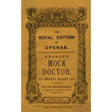 Gounod, Charles : The mock doctor = Le medecin malgre lui : comic opera in three acts