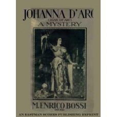 Bossi, M.E. : Johanna d'Arc : a mystery in one prologue and three parts (12 scenes) : op. 135