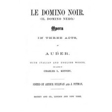 Auber, Daniel : Le domino noir : opera in three acts