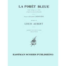 Aubert, Louis : La foret bleue : conte lyrique en 3 actes