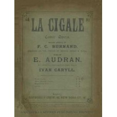 Audran, Edmond : La cigale : comic opera in three acts