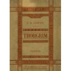 Cowen, Frederic : Thorgrim : an opera in four acts / the libretto by Joseph Bennett