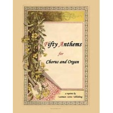 Fifty Anthems for Chorus and Organ