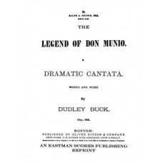 Buck, Dudley : The legend of Don Munio : a dramatic cantata, op. 62