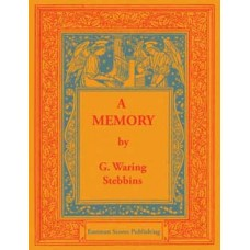 Stebbins, G. Waring: A memory : reflective piece for the organ