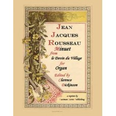 Rousseau, Jean-Jacques : Minuet from Le Devin du Village (Organ) - Edited by Clarence Dickinson