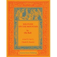 Bull, Ole : Solitude on the mountain. For organ.