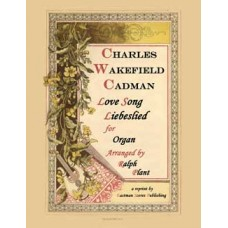 Cadman, Charles Wakefield : Love Song - Liebeslied (Organ) - Arranged by Ralph Plant