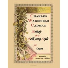 Cadman, Charles Wakefield : Melody in a Folk-Song Style (Organ)