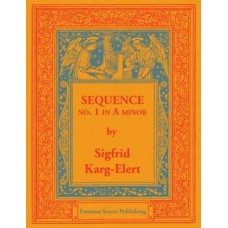 Karg-Elert, Sigfrid : Sequence in A minor for the organ
