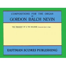 Nevin, Gordon Balch : The tragedy of a tin soldier : characteristic suite for organ