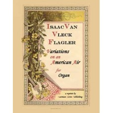 Flagler, I. V. : Variations on an American Air (Organ)