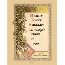 Shelley, Harry Rowe : The Twilight Picture (Organ)