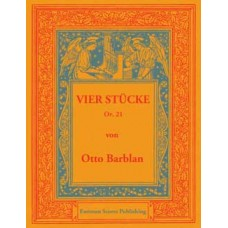 Barblan, Otto : Vier Stucke fur Orgel, op. 21