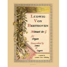 Beethoven, Ludwig van : Minuet in G (Organ) Arranged by James H. Rogers