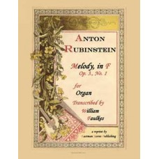 Rubinstein, Anton : Melody in F. Op. 3, No. 1  (Organ) Arranged by James H. Rogers