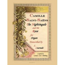 Saint-Saens, Camille : The Nightingale and the Rose (Organ) Arranged by James H. Rogers