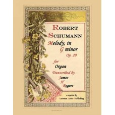 Schumann, Robert : Melody in G Minor (Organ) Arranged by James H. Rogers