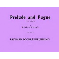 Willan, Healey : Prelude and fugue in B minor, for organ