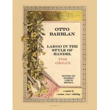 Barblan, Otto : Largo in the style of Handel [for organ]