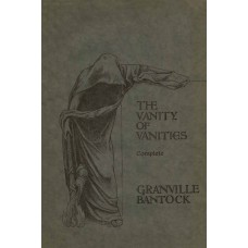 Bantock, Sir Granville : The vanity of vanities : a choral symphony for unaccompanied voices