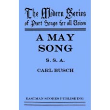 Busch, Carl : A May song : [part-song for S.S.A.]