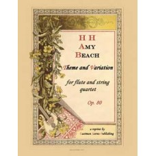 Beach, H. H. Amy : Theme and variations for flute and string quartet, opus 80