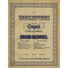 MacDowell, Edward : Transcriptions for the organ. First series