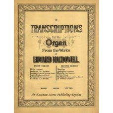 MacDowell, Edward : Transcriptions for the organ. Second series