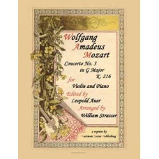Mozart, Wolfgang Amadeus : Concerto No. 3 in G Major, K. 216, Edited by Leopold Auer, Arranged by William Strasser