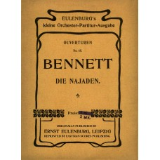 Bennett, Sir William Sterndale : Die Najaden : Konzert-Ouverture, op. 15