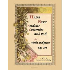 Sitt, Hans : Students concertino no. 2 in A for violin and piano, op. 108 / Hans Sitt ; edited by Jules Centano